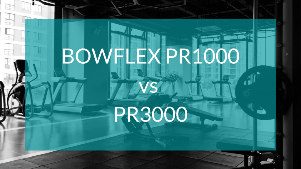 Bowflex PR1000 vs PR3000 text in front of gym background