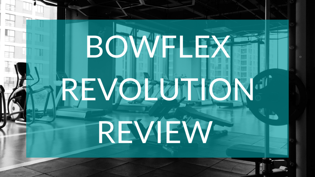 Bowflex Revolution Review text in front of gym background