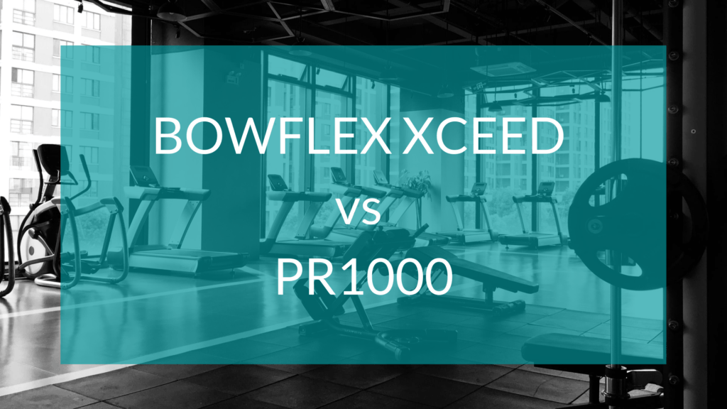 Bowflex Xceed vs PR1000 text in front of gym background