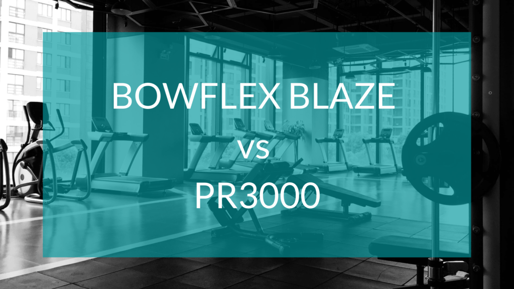 Bowflex Blaze vs PR3000 text in front of gym background
