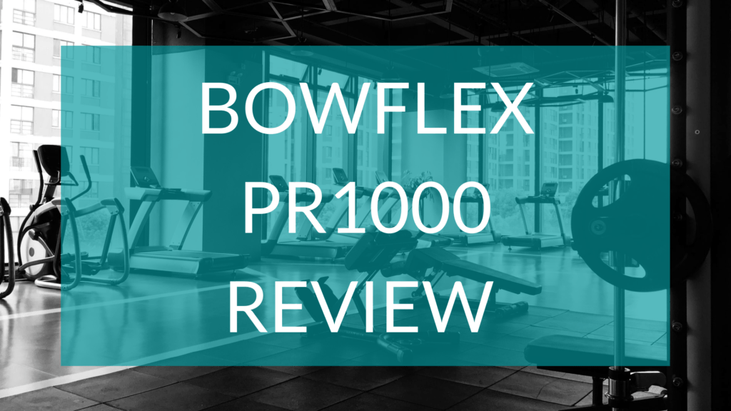 Bowflex PR1000 Review text in front of gym background