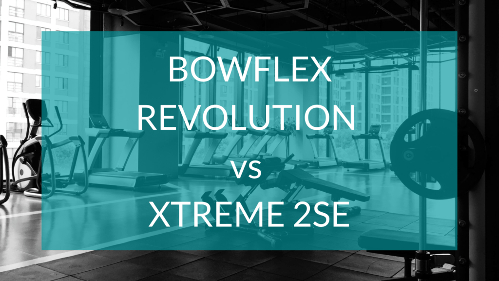 Bowflex Revolution vs Xtreme 2 SE text in front of gym background