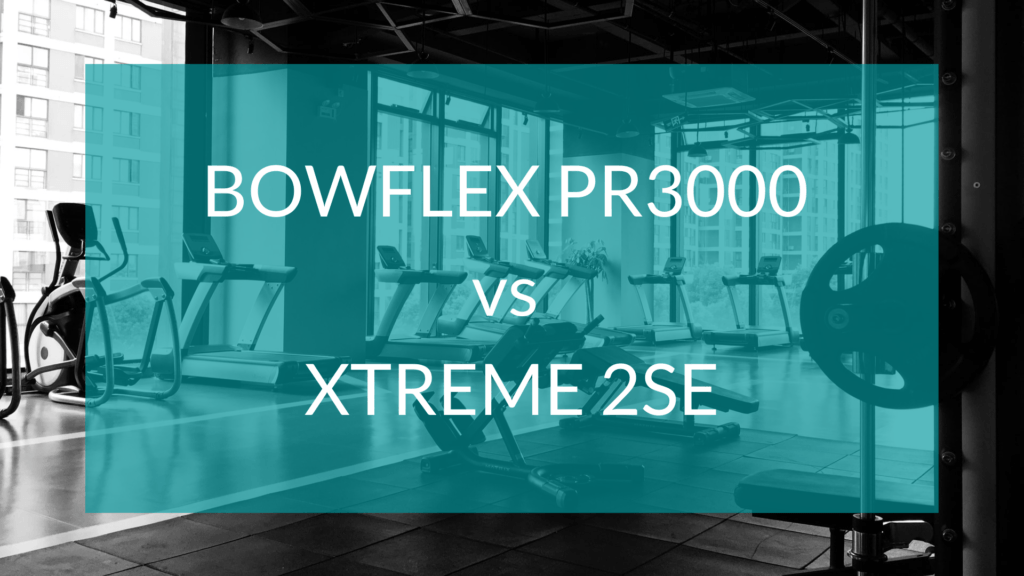 Bowflex PR3000 vs Xtreme 2 SE text in front of gym background