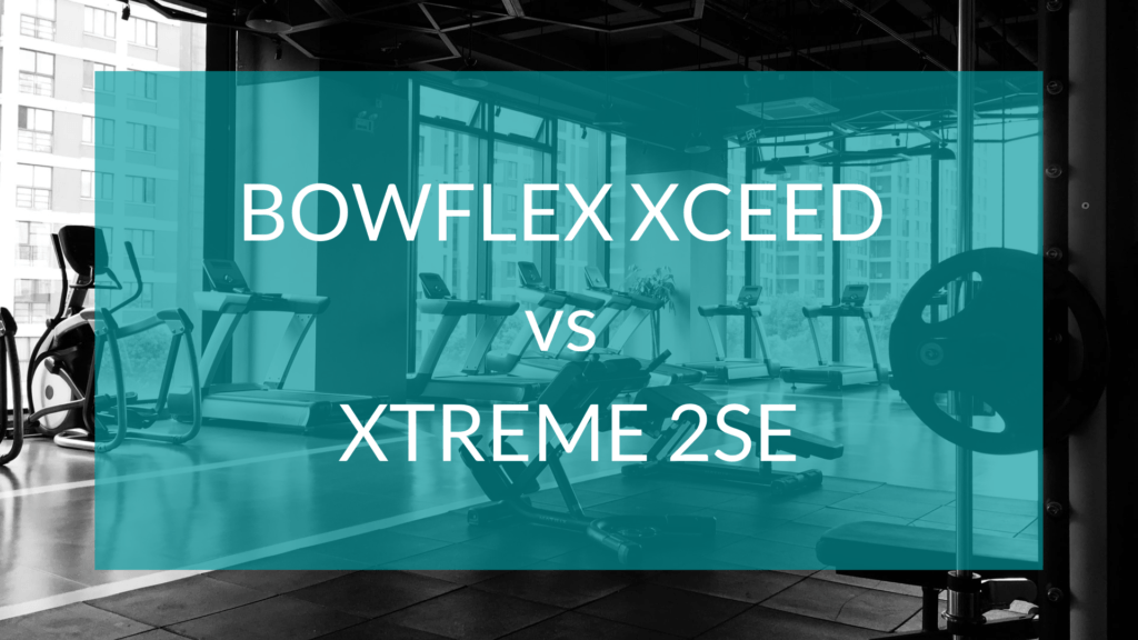 Bowflex Xceed vs Xtreme 2 SE text in front of gym background